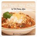 Pin Test: My Chili by www.thepinningmama.com