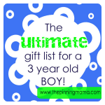 The Ultimate list of Gift Ideas for a 3 year old Boy