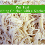 {Pin Test} Shredding Chicken with KitchenAid Mixer
