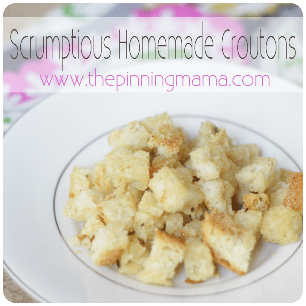 How to make scrumptious homemade croutons. These are amazing and totally make a salad! www.thepinningmama.com