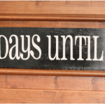{Tutorial} diy Chalkboard Countdown Sign