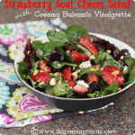{Summer Salad Series} Strawberry Goat Cheese Salad with Creamy Balsamic Vinaigrette