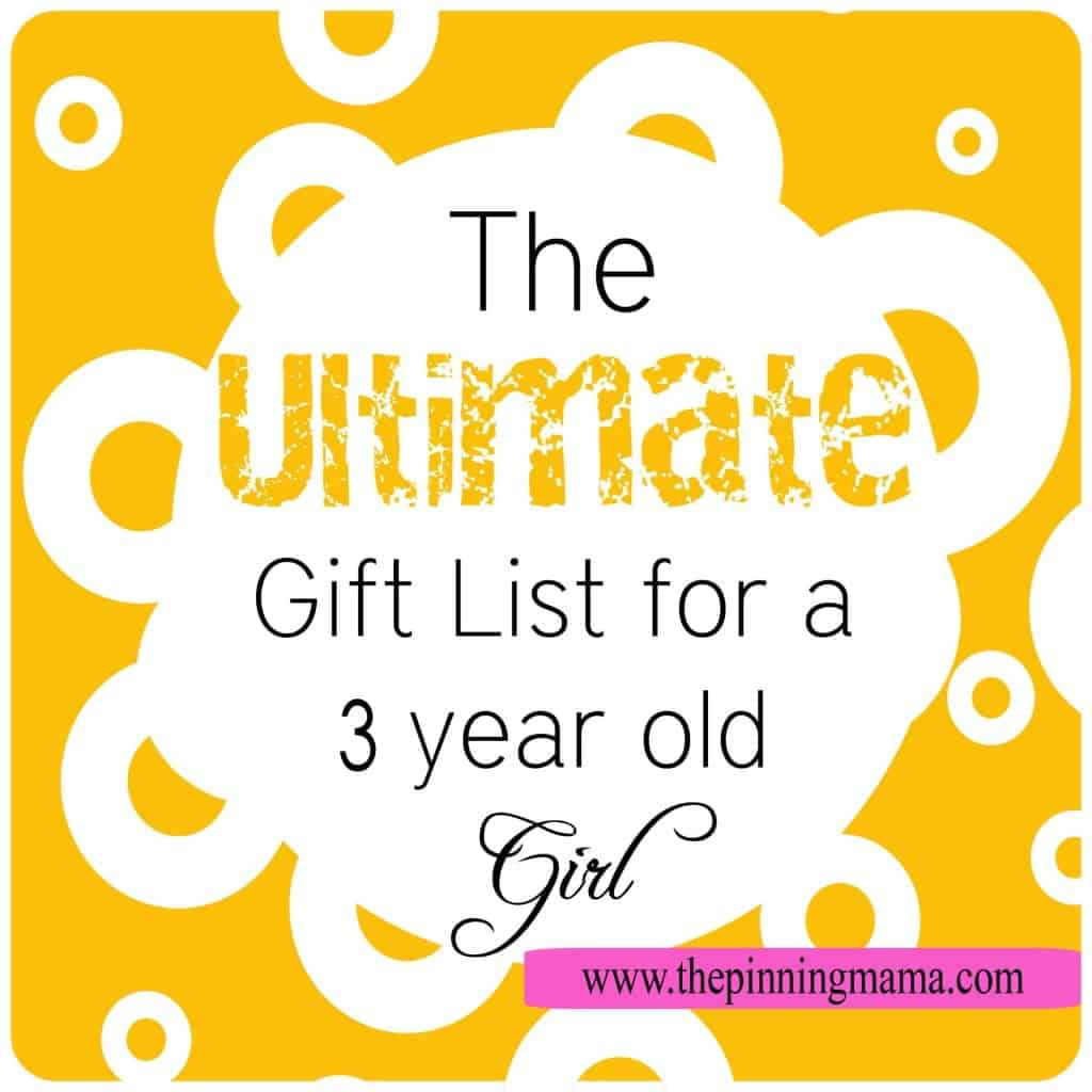 The Ultimate Gift List for a 3 Year Old Girl by www.thepinningmama.com