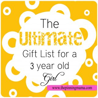 The Ultimate Gift List for a 3 Year Old Girl!