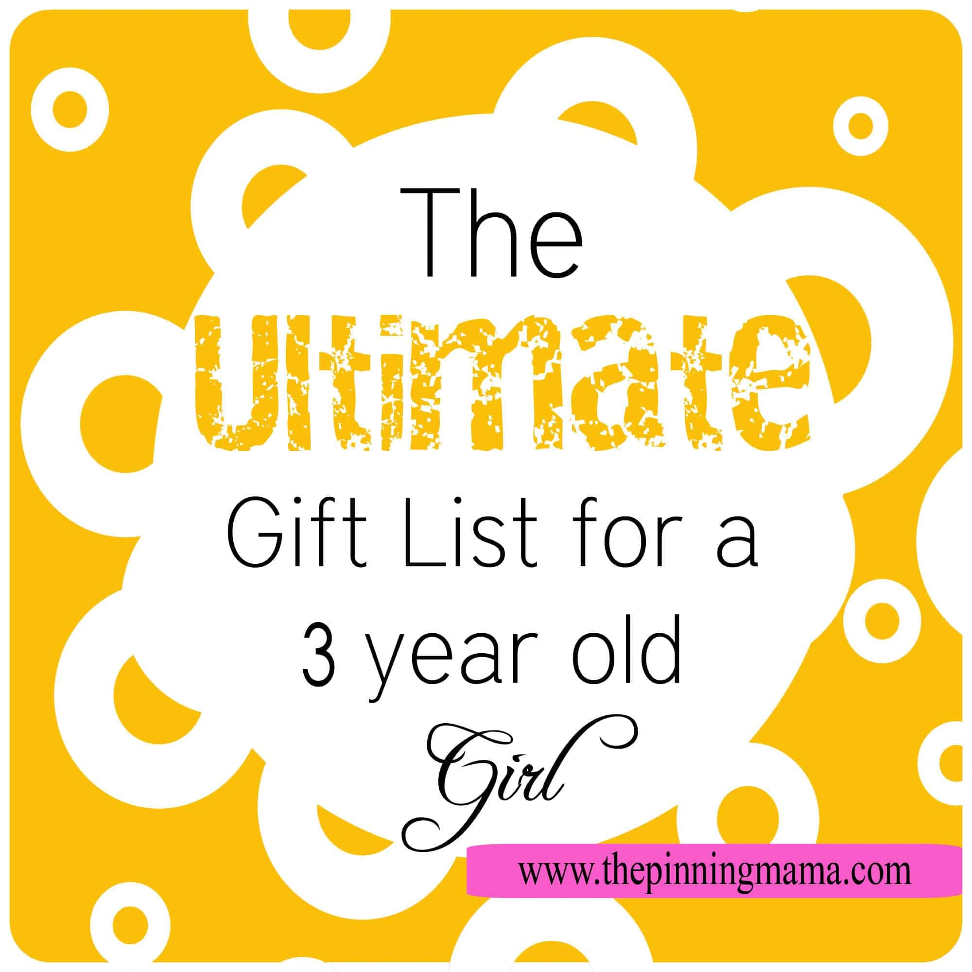 the ultimate gift list for a 3 year old girl by wwwthepinningmamacom