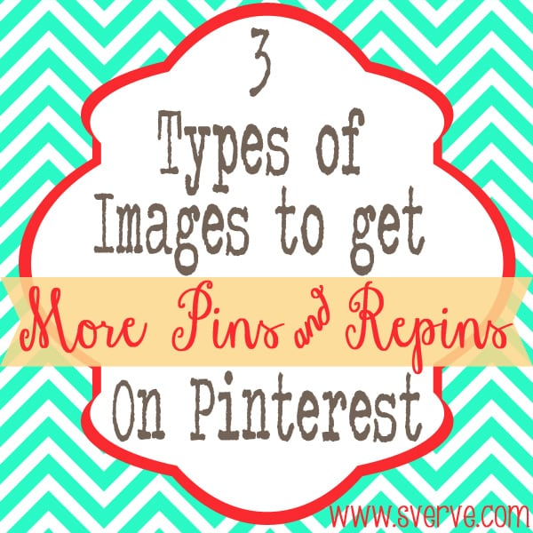 3 Types of Images to get pins & repins
