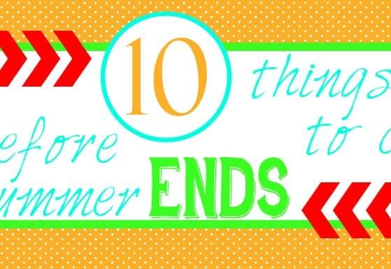 10 things to do with your kids before summer ends