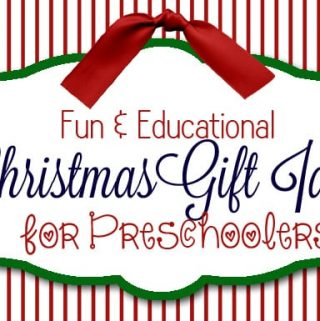 Gift Ideas for Preschoolers that are FUN and Educational!