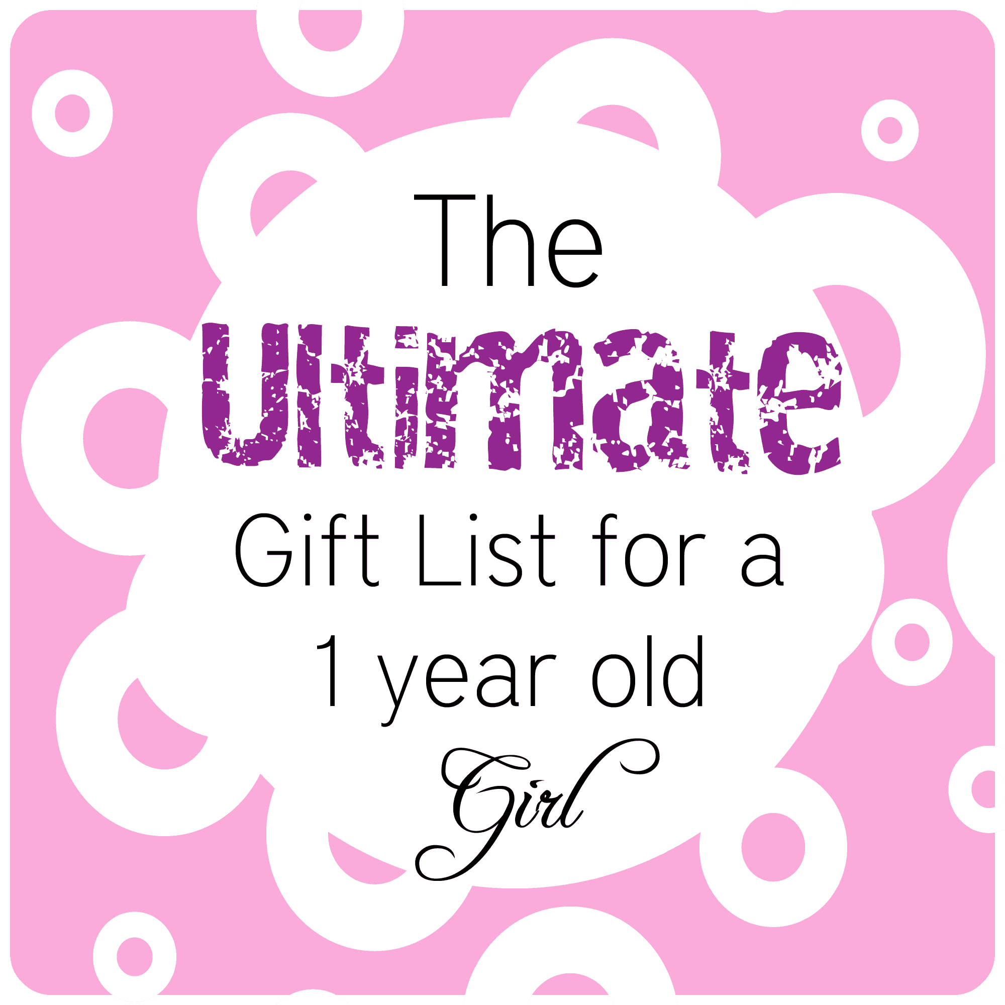 The best gift ideas for a 1 year old girl!
