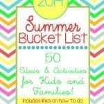 2014 Summer Bucket List: 50 Ideas & Activities for Kids