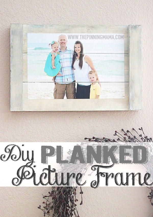 Quick & Easy Planked Photo Frame • The Pinning Mama