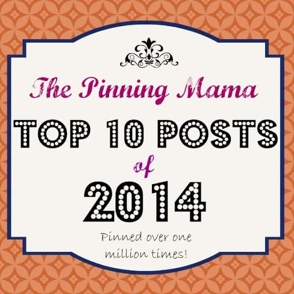 Did you miss one of the best?!  Check out The Pinning Mama's top 10 posts of the year!