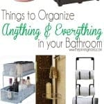 How to Organize Anything & Everything in your Bathroom