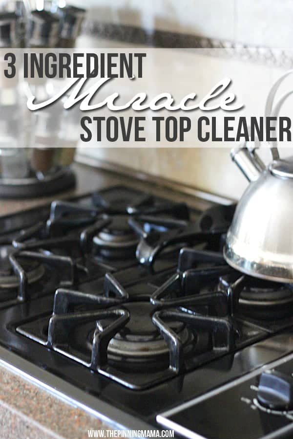 3 ingredient miracle stove top cleaner the pinning mama How to clean top of oven