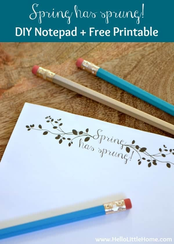 Spring has sprung! DIY Notepad with Free Printable | Hello Little Home for The Pinning Mama