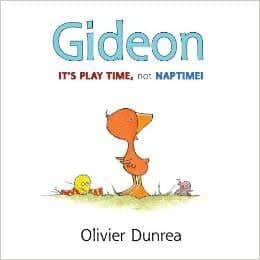 Gideon: It's Play Time, Not Naptime! (Gossie & Friends): Olivier Dunrea