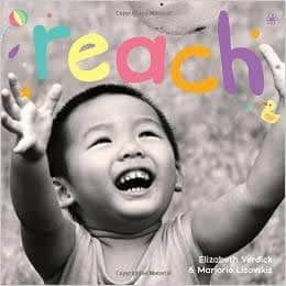 Reach: A board book about curiosity (Happy Healthy Baby) by Elizabeth Verdick and Marjorie Lisovskis