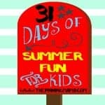 31 Days of Summer Fun for Kids