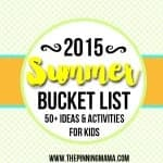 2015 Summer Bucket List: 50 Ideas and Activities for Kids