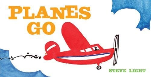Planes Go by Steve Light