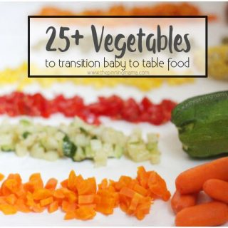 25+ Vegetables and Combinations to Transition Baby to Table Food