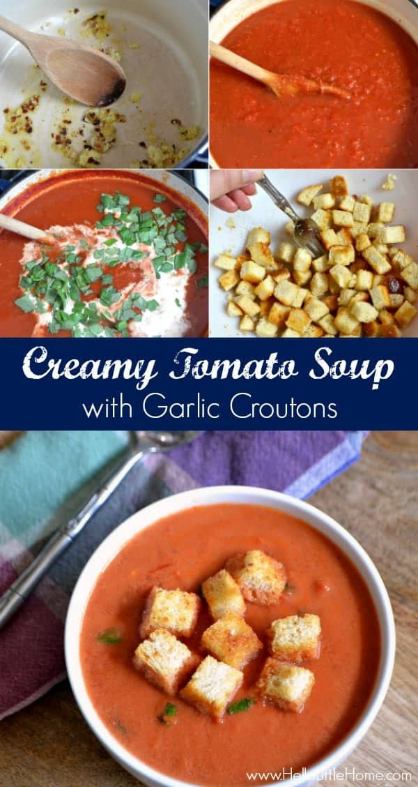 Easy step-by-step instructions for making Creamy Tomato Soup with Garlic Croutons ... the perfect cold weather comfort food! | Hello Little Home for The Pinning Mama