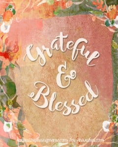 Grateful & Blessed Free Printable Download- click here