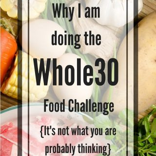 Why I am doing the Whole30 Diet {It's not what you are thinking!}