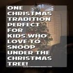 The Christmas Tradition that is Perfect for Kids Who Snoop!