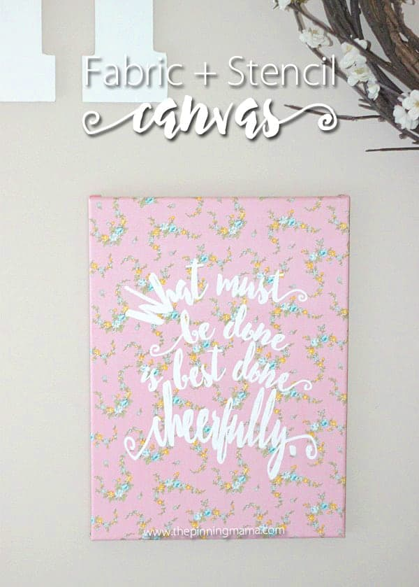 Easy craft idea!  Fabric on canvas and stencil your favorite quote!