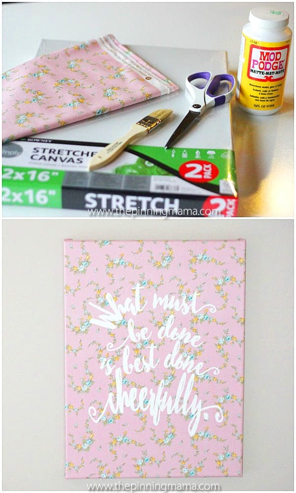 Perfect craft for kids to help with- fabric on a canvas then stencil on their favorite quote!