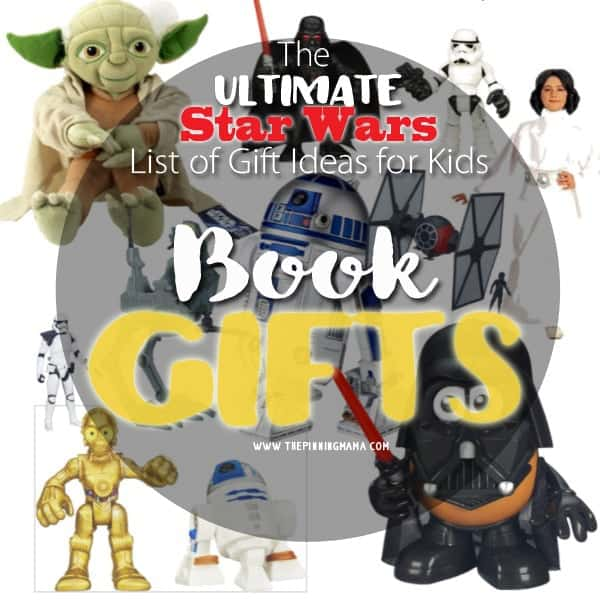 The ULTIMATE List Of Gift Ideas For Kids Who LOVE Star Wars! • The Pinning Mama