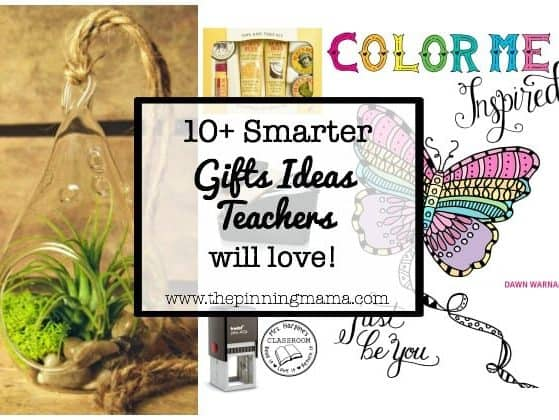 10+ Smarter Gift Ideas Teachers will Love! | www.thepinningmama.com