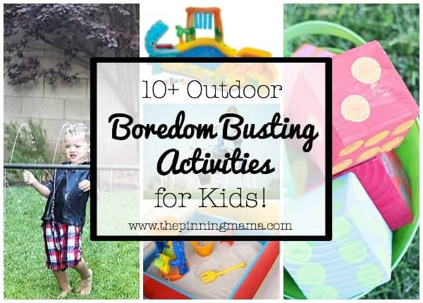 10+ Outdoor Boredom Busting Activities for Kids | www.thepinningmama.com