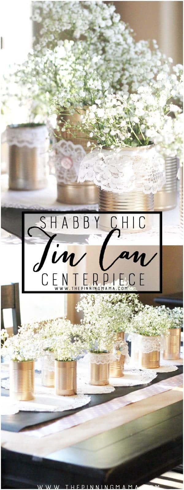 DIY Shabby Chic Tin Can + Lace Centerpiece • The Pinning Mama