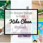 10+ Simple Things Kids Can Help Clean