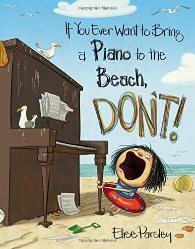 10+ Top Books for Kids to Read this Summer: If You Ever Want to Bring a Piano to the Beach, Don't!| www.thepinningmama.com