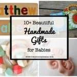 10+ Beautiful Handmade Baby Gifts