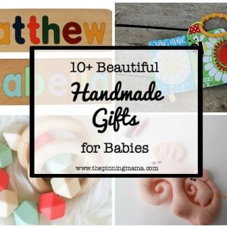 10+ Beautiful Handmade Baby Gifts