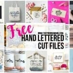 15 Gorgeous FREE Hand Lettered Cut Files!