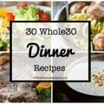 30 Whole30 Dinner Ideas| www.thepinningmama.com