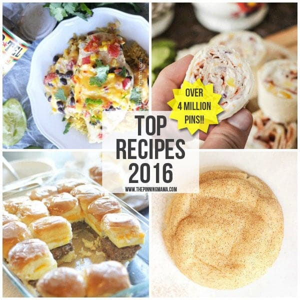 Top 10 Recipes of 2016- These represent over 4 MILLION delicious pins!
