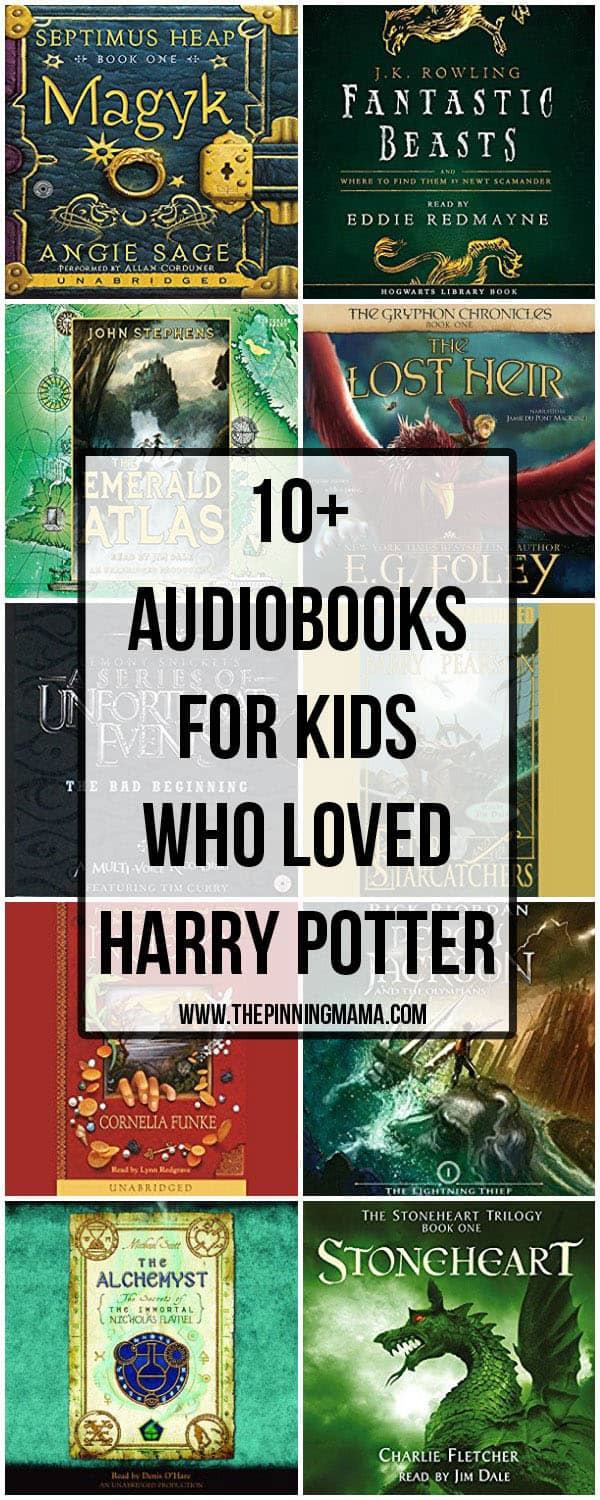 10 Audiobooks For Kids Who Loved Harry Potter The Pinning Mama