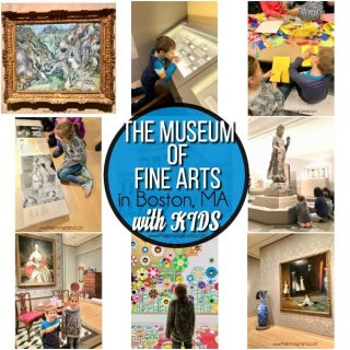 what to do when you visit the Museum of Fine Arts in Boston MA with Kids.