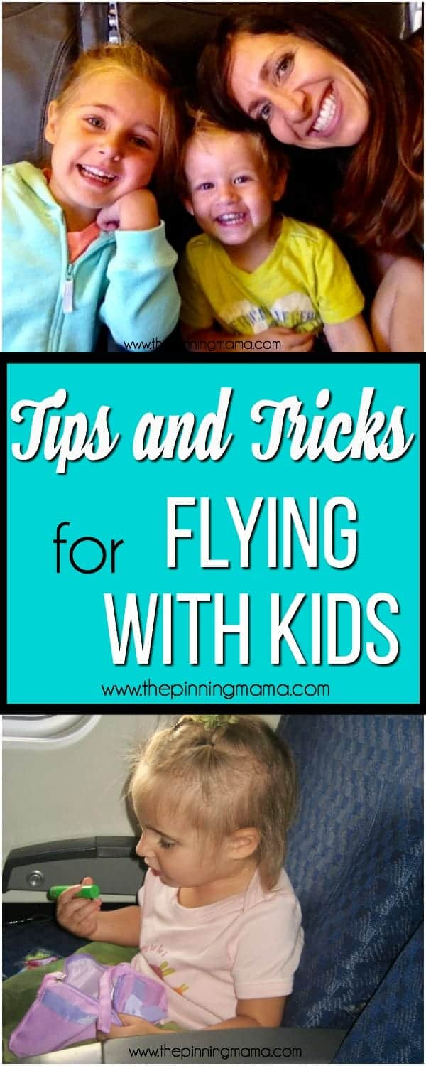 The Best List of Tips and Tricks for Flying with Kids.