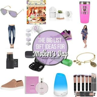 The Big List of Mother's Day Gift Ideas.