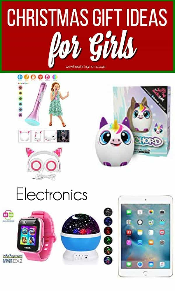 Christmas Gift Ideas for Girls, including everything electronic.