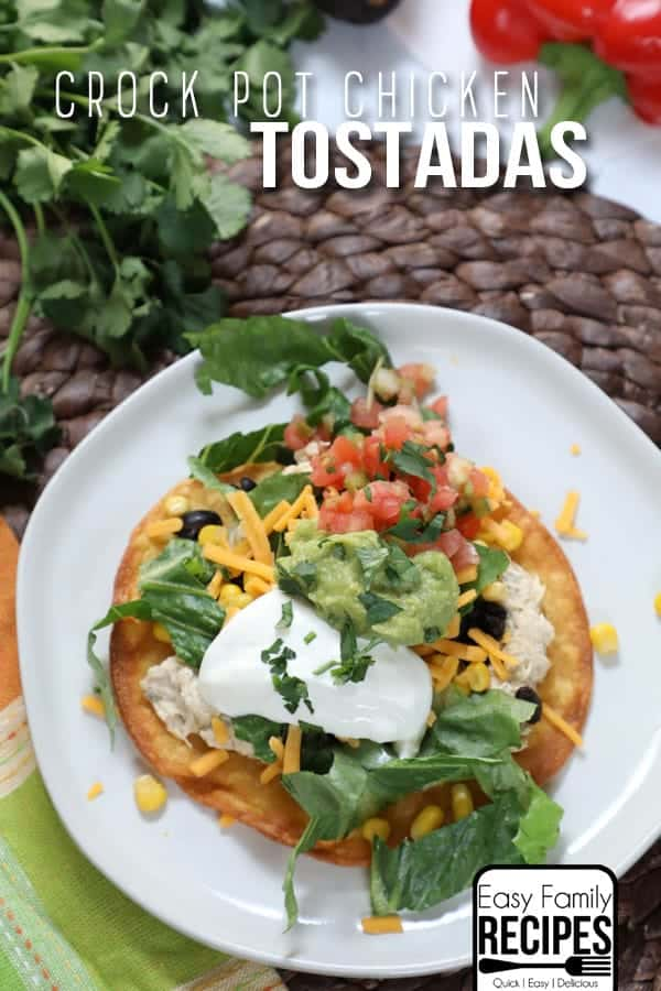 One of our families favorite tostada recipe, try these crockpot chicken tostadas.